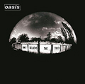Oasis「Don't Believe the Truth」